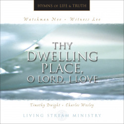 Thy Dwelling Place, O Lord,...
