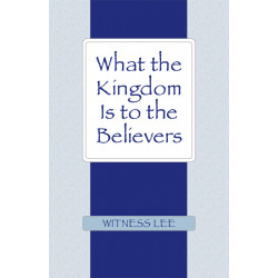 What the Kingdom Is to the...