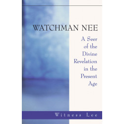Watchman Nee -- A Seer of...