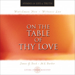 On the Table of Thy Love...