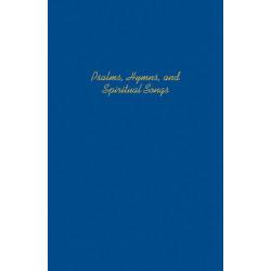 Psalms, Hymns, & Spiritual...