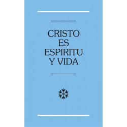 Cristo es espíritu y vida