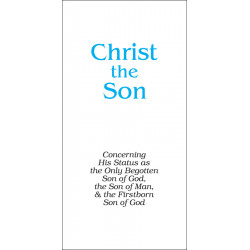 Christ the Son (Tract)...