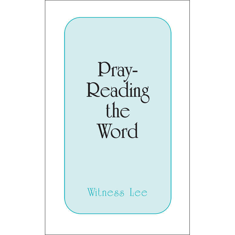 Pray-Reading the Word by Witness Lee