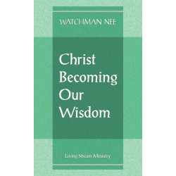 Christ Becoming Our Wisdom