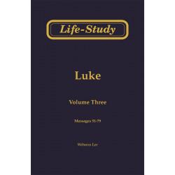 Life-Study of Luke, Vol. 3...