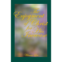 Enjoyment of Christ for His...