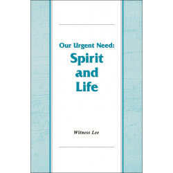 Our Urgent Need--Spirit and...