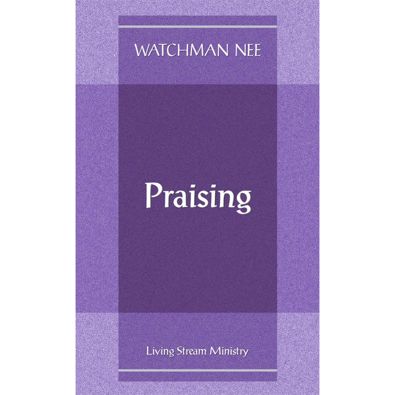 Praising by Watchman Nee