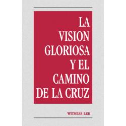 Visión gloriosa y el camino...